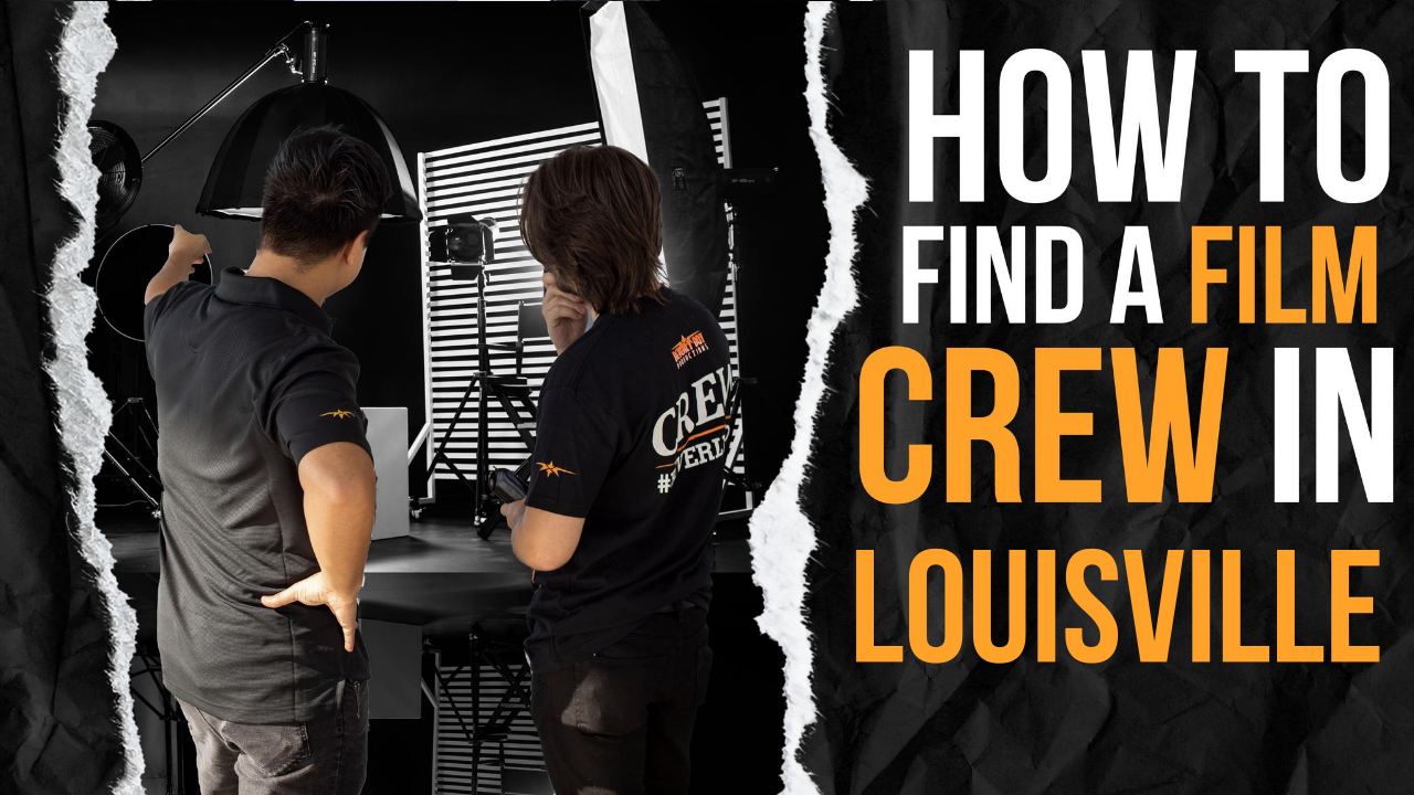 How to Hire a Film Crew in Louisville