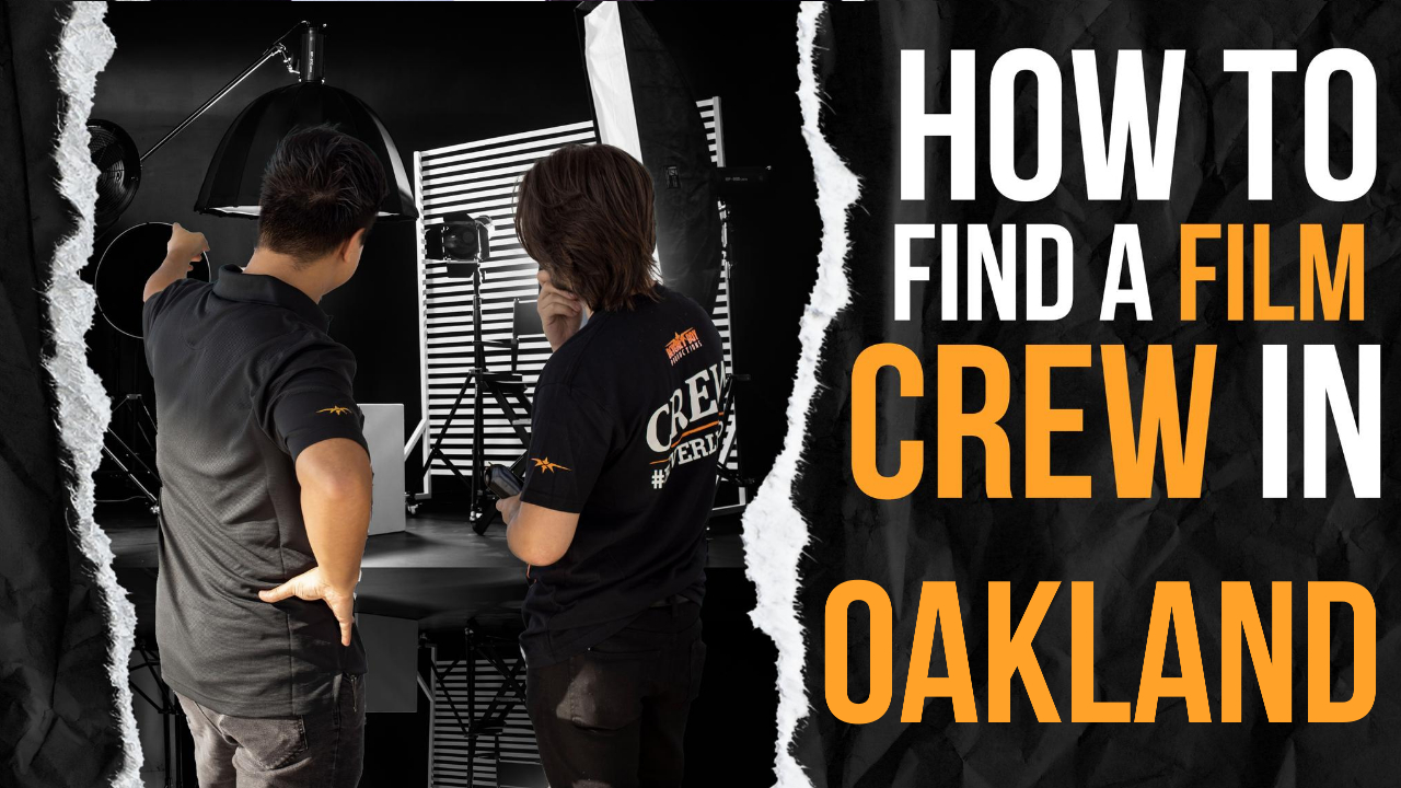 How to Hire a Film Crew in Oakland