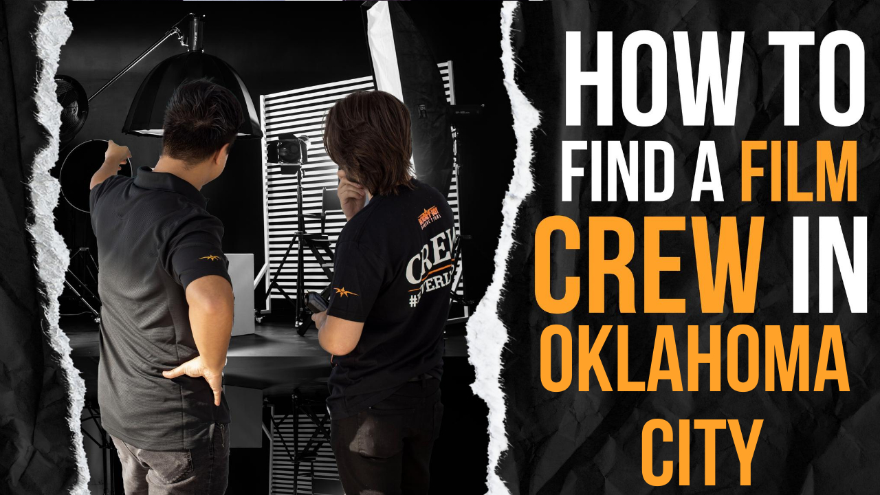 How to Hire a Film Crew in Oklahoma City