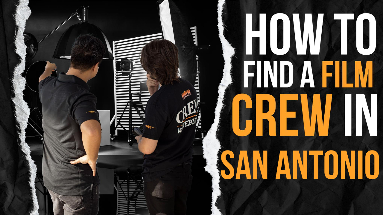 How to Hire a Film Crew in San Antonio