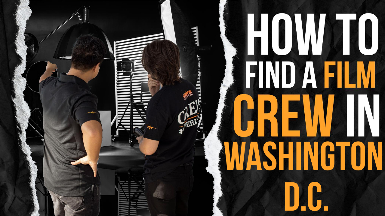 How to Hire a Film Crew in Washington D.C-