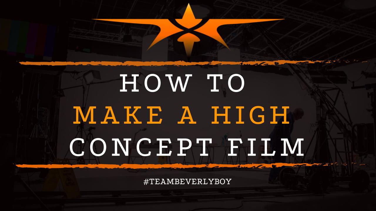 How to Make a High Concept Film