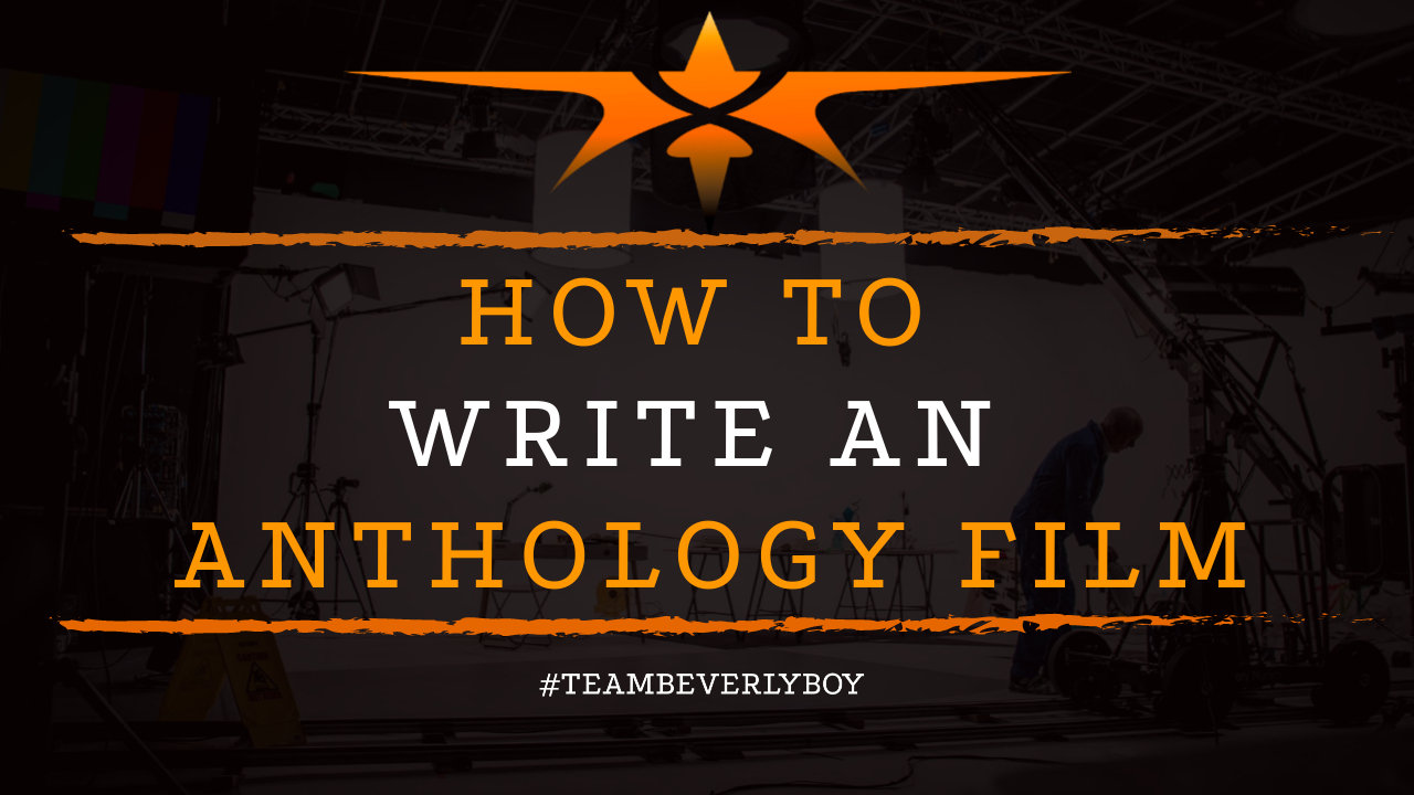 How to Write an Anthology Film