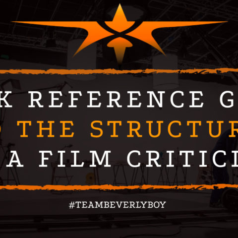 Quick Reference Guide to the Structure of a Film Criticism