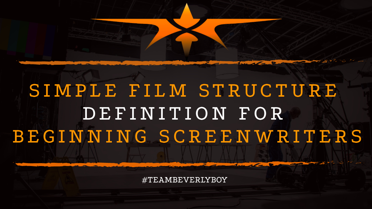 Simple Film Structure Definition for Beginning Screenwriters