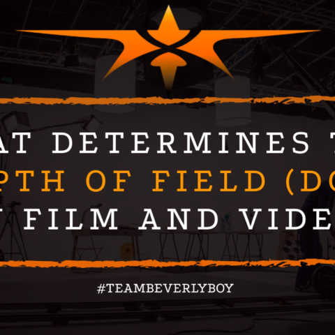What Determines the Depth of Field, DOF, in Film and Video