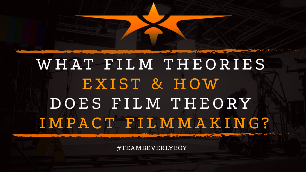 What Film Theories Exist & How Does Film Theory Impact Filmmaking