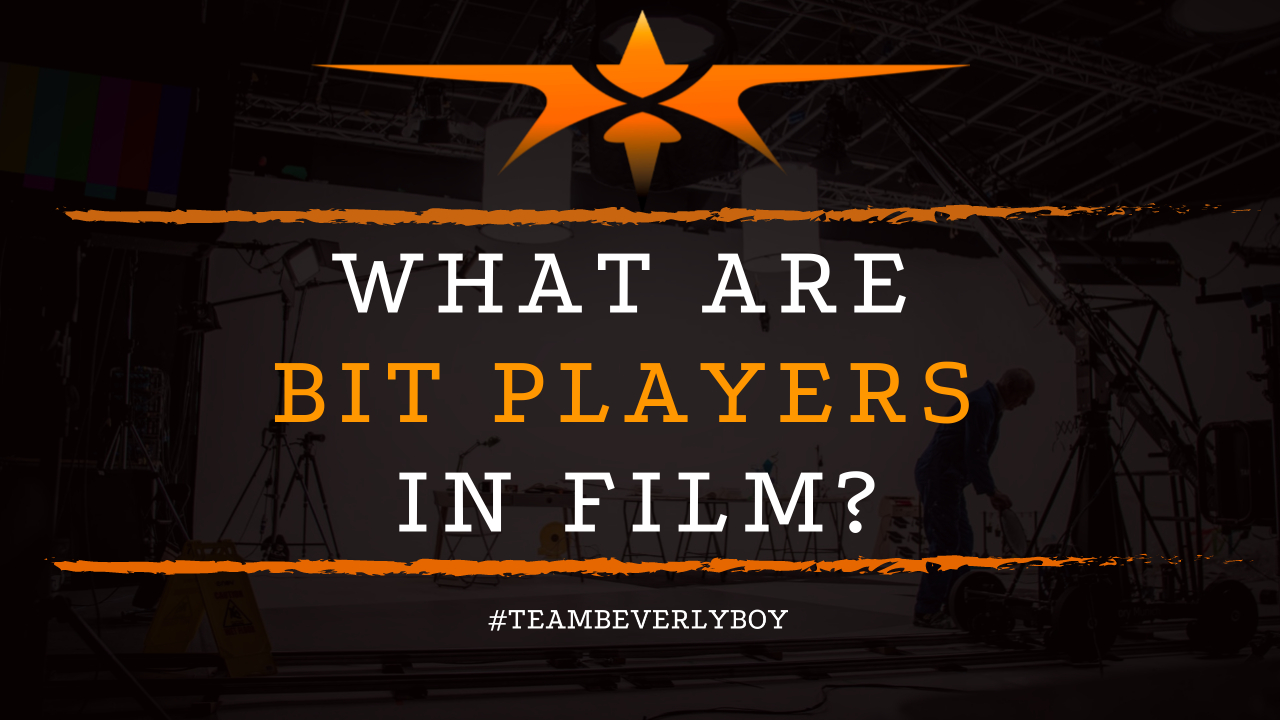What are Bit Players in Film