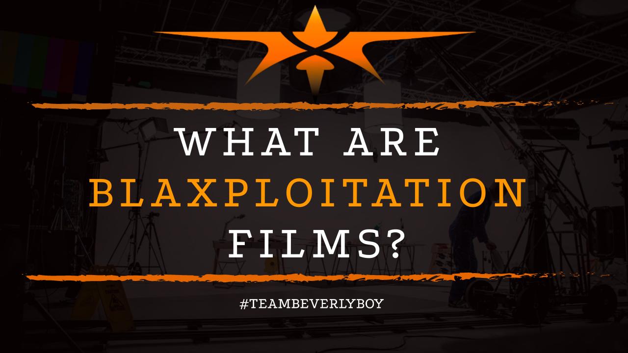 What are Blaxploitation Films
