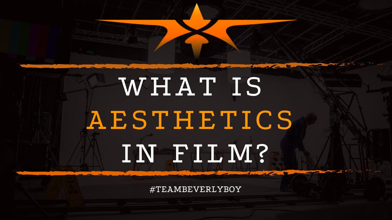 What is Aesthetics in Film