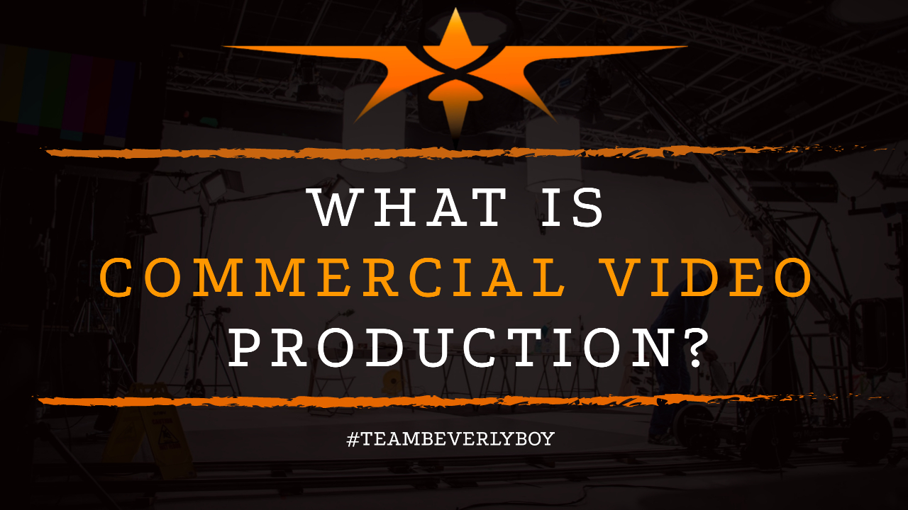 What is Commercial Video Production