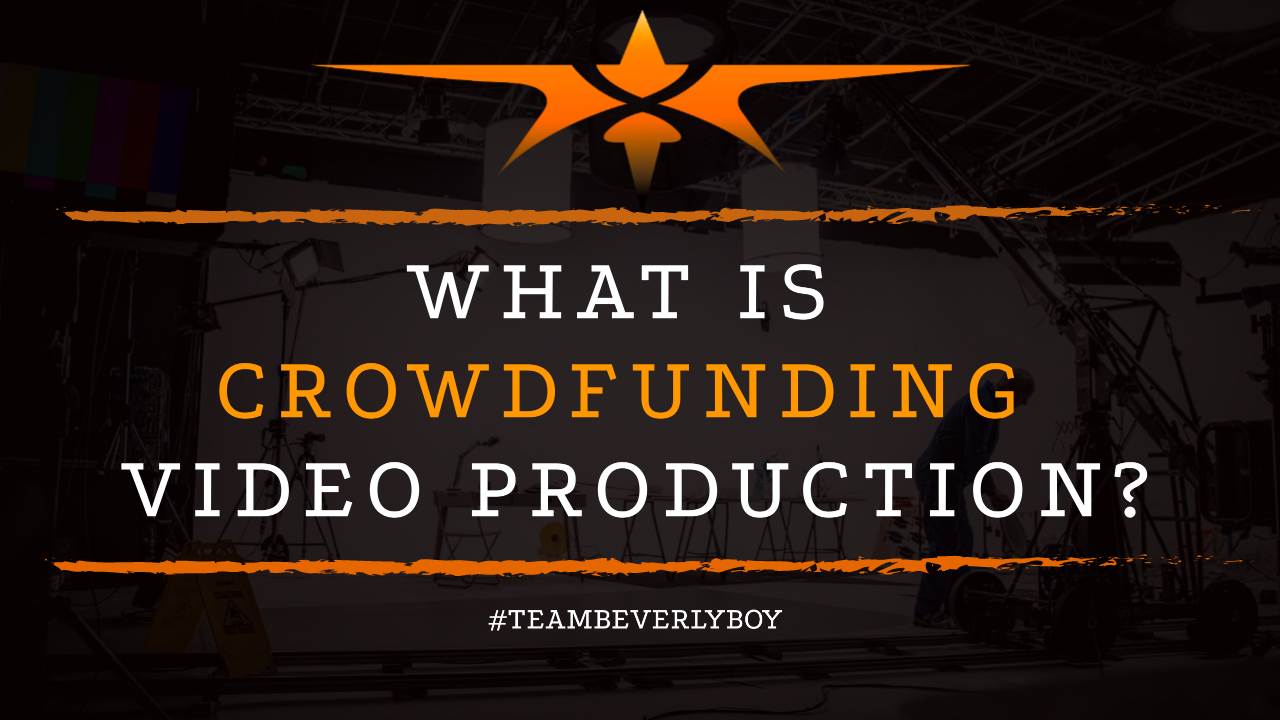 What is Crowdfunding Video Production