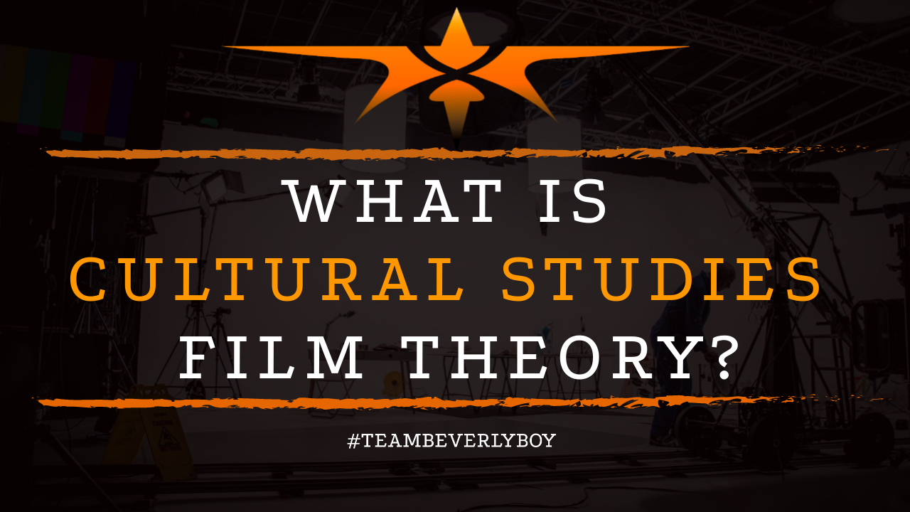 What is Cultural Studies Film Theory