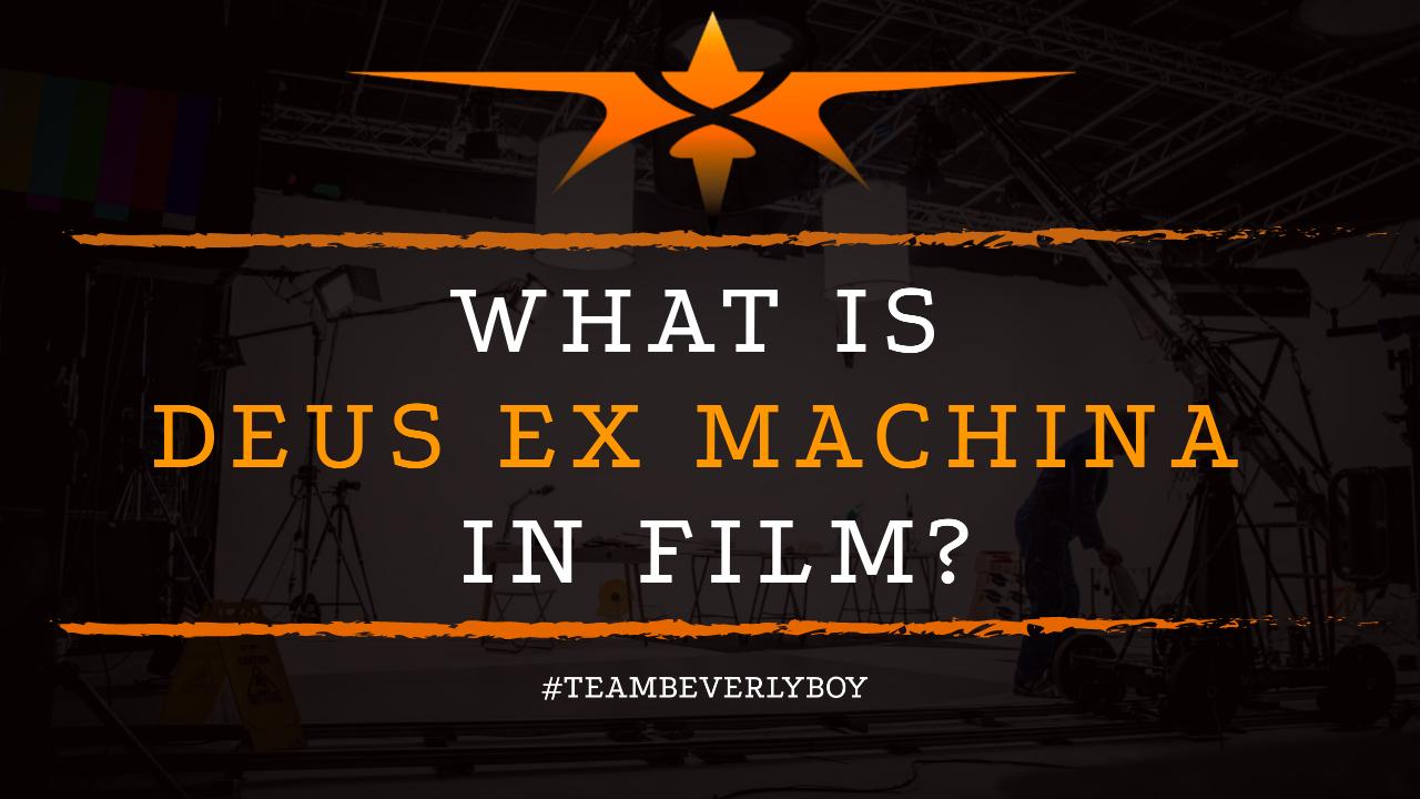 What is Deus ex Machina in Film