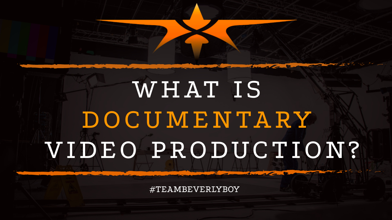 What is Documentary Video Production