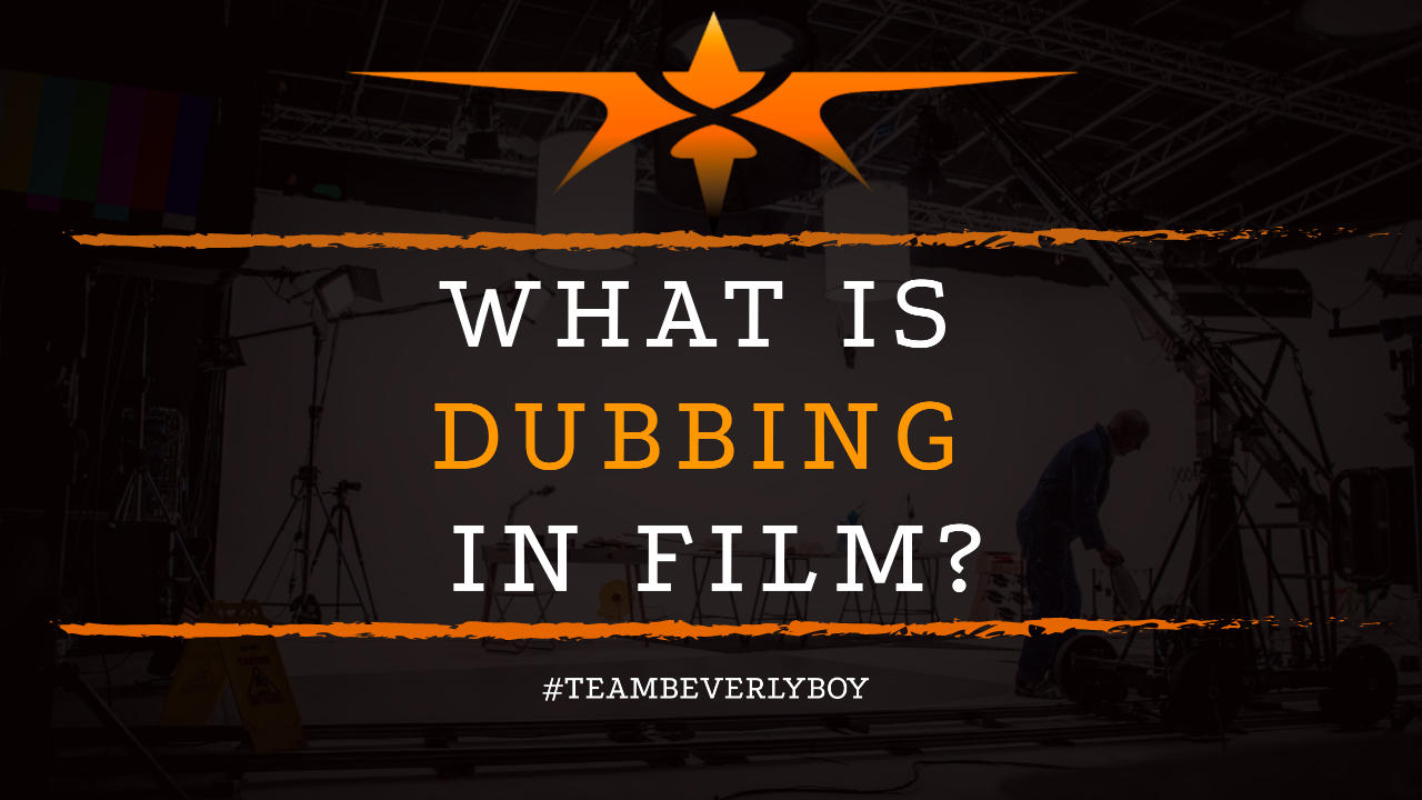 What is Dubbing in Film