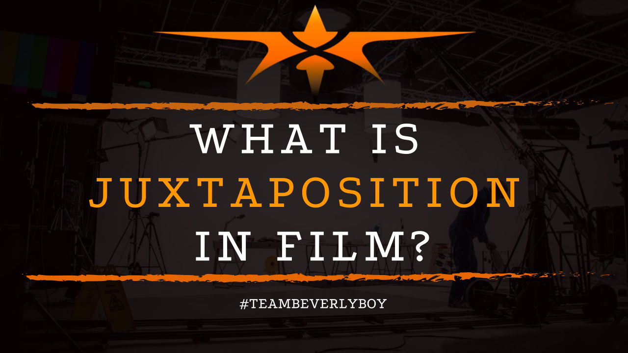 What is Juxtaposition in Film