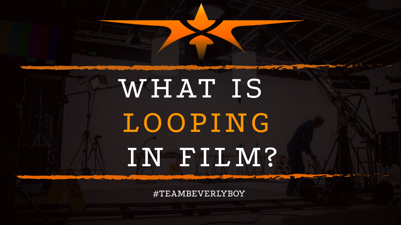 What is Looping in Film