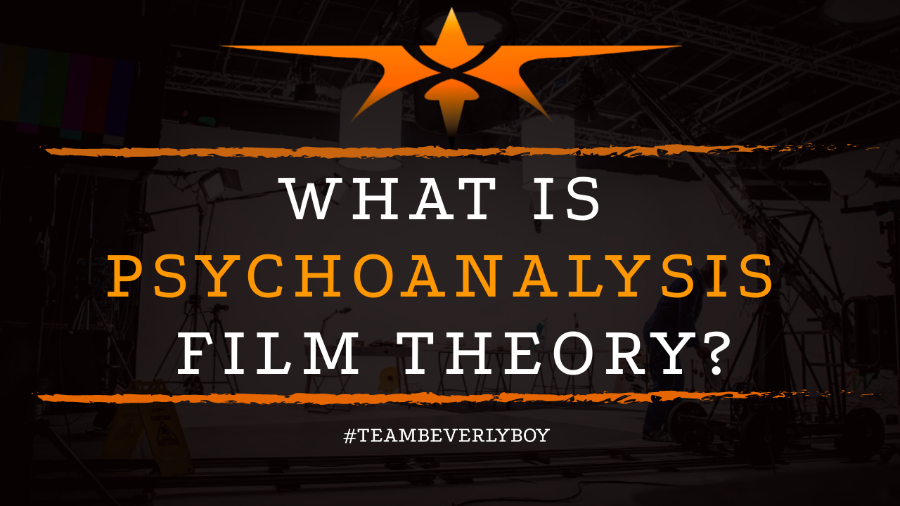 What is Psychoanalysis Film Theory