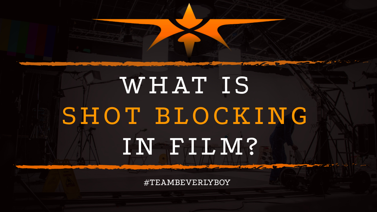 What is Shot Blocking in Film