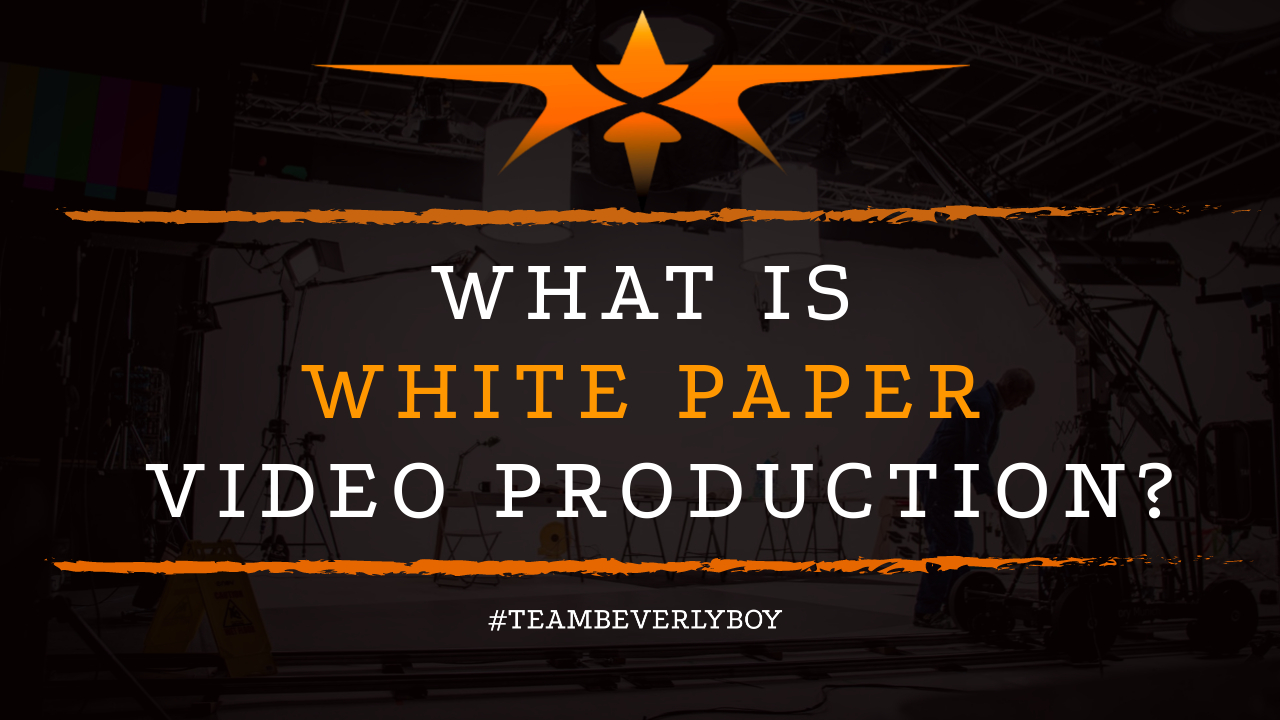 What is White Paper Video Production