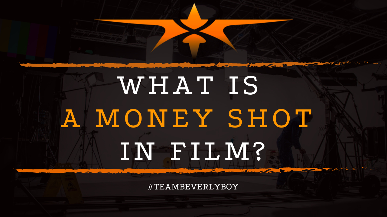 What is a Money Shot in Film