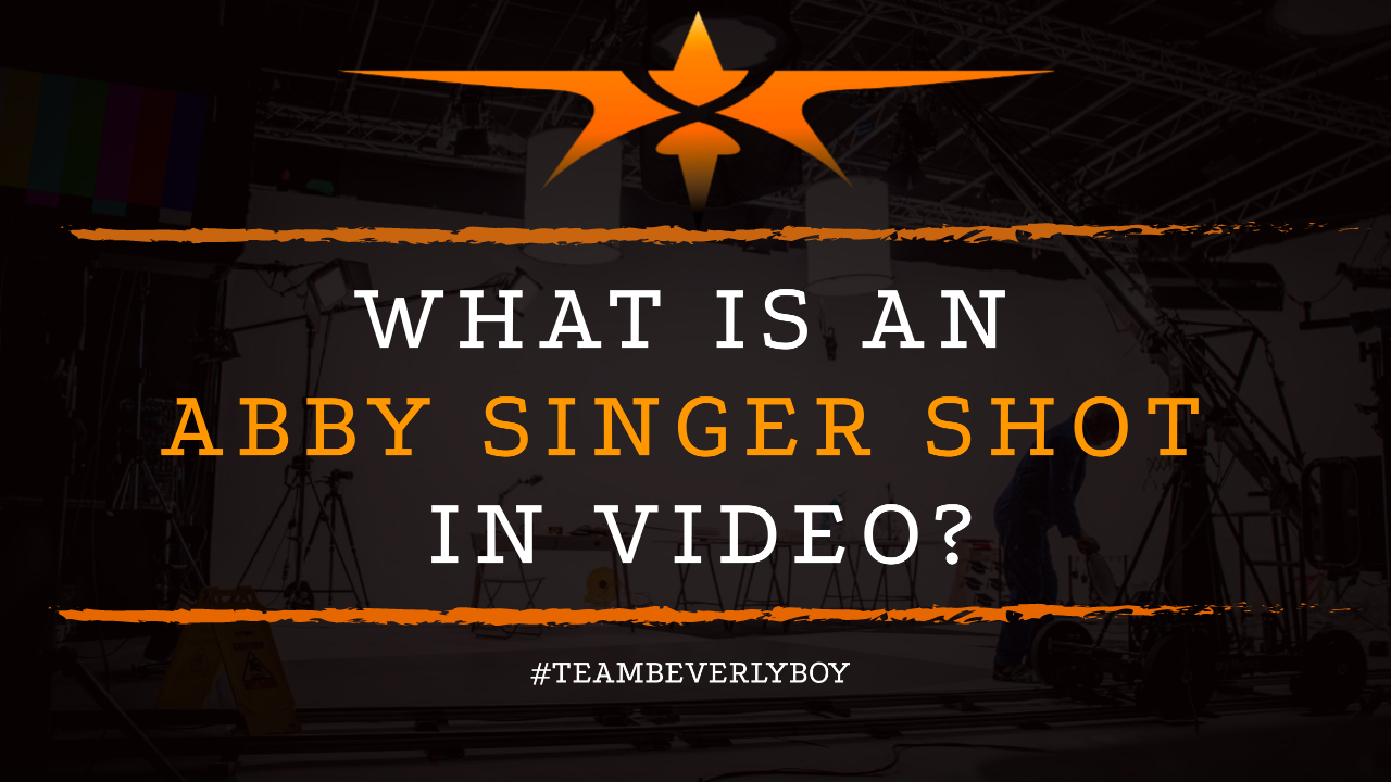 What is an Abby Singer Shot in Video