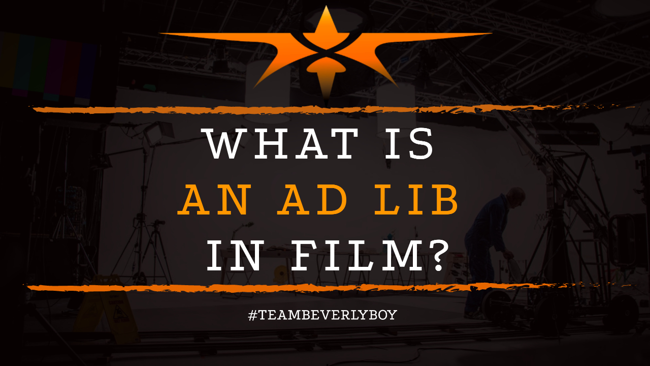 What is an Ad Lib in Film