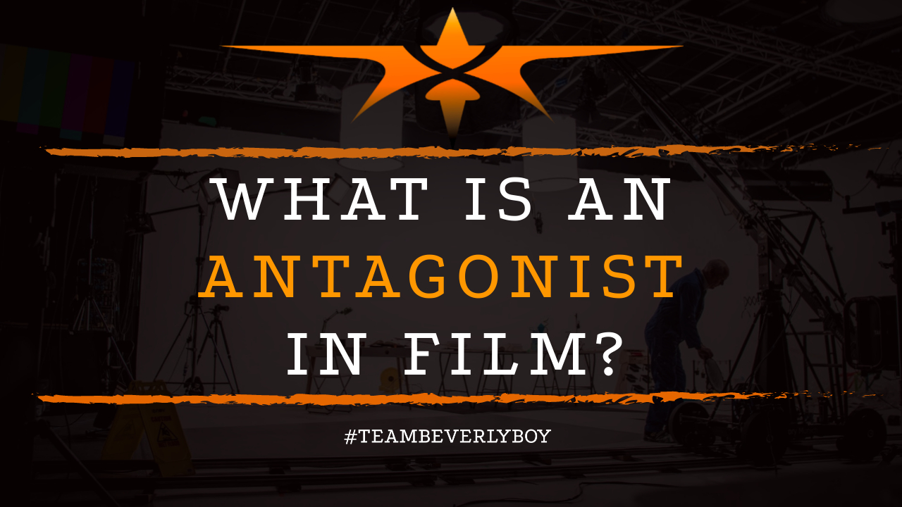 What is an Antagonist in Film