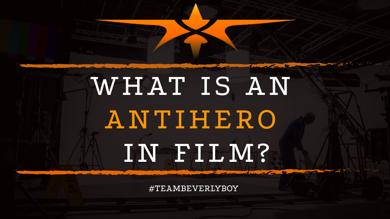 What is an Antihero in Film