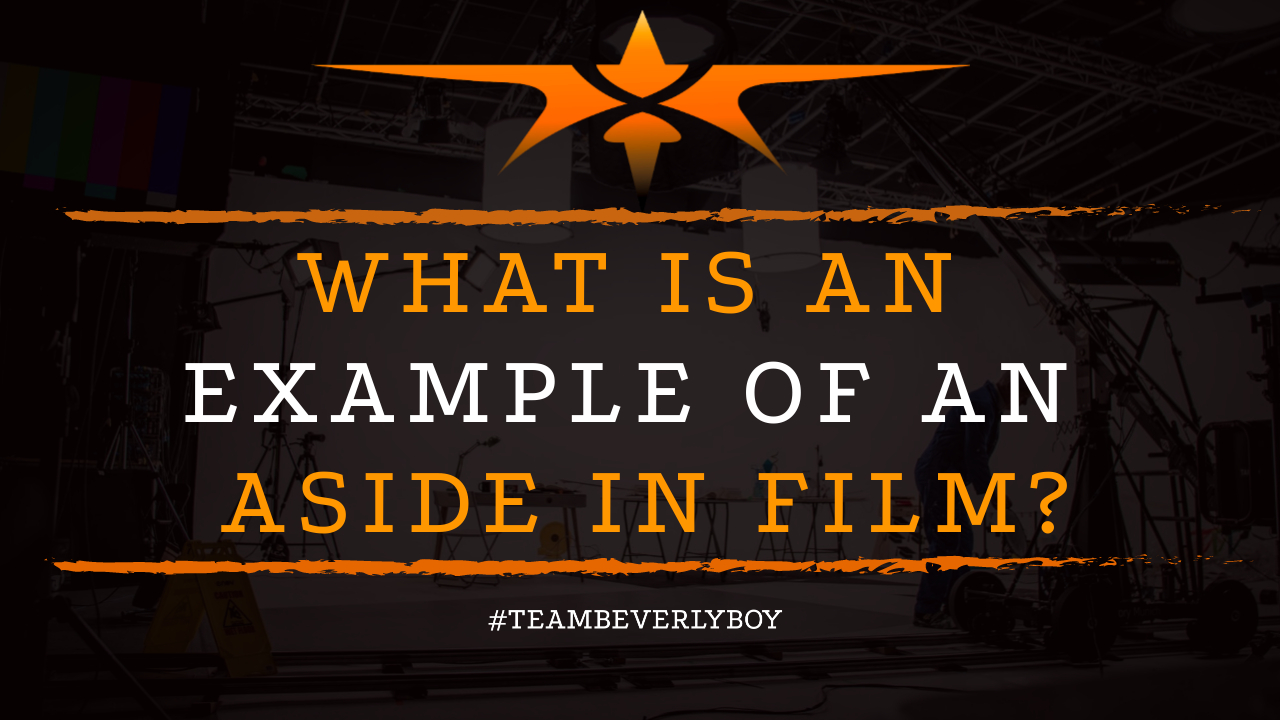 What is an Example of an Aside in Film