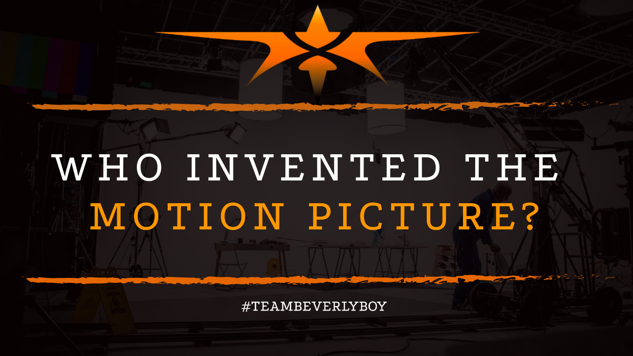 Who Invented the Motion Picture