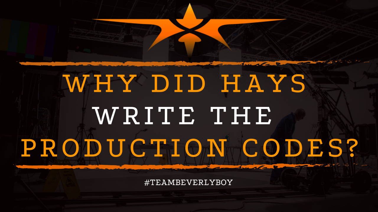 Why Did Hays Write the Production Codes