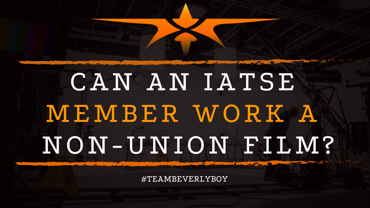 Can an IATSE Member Work a Non-Union Film
