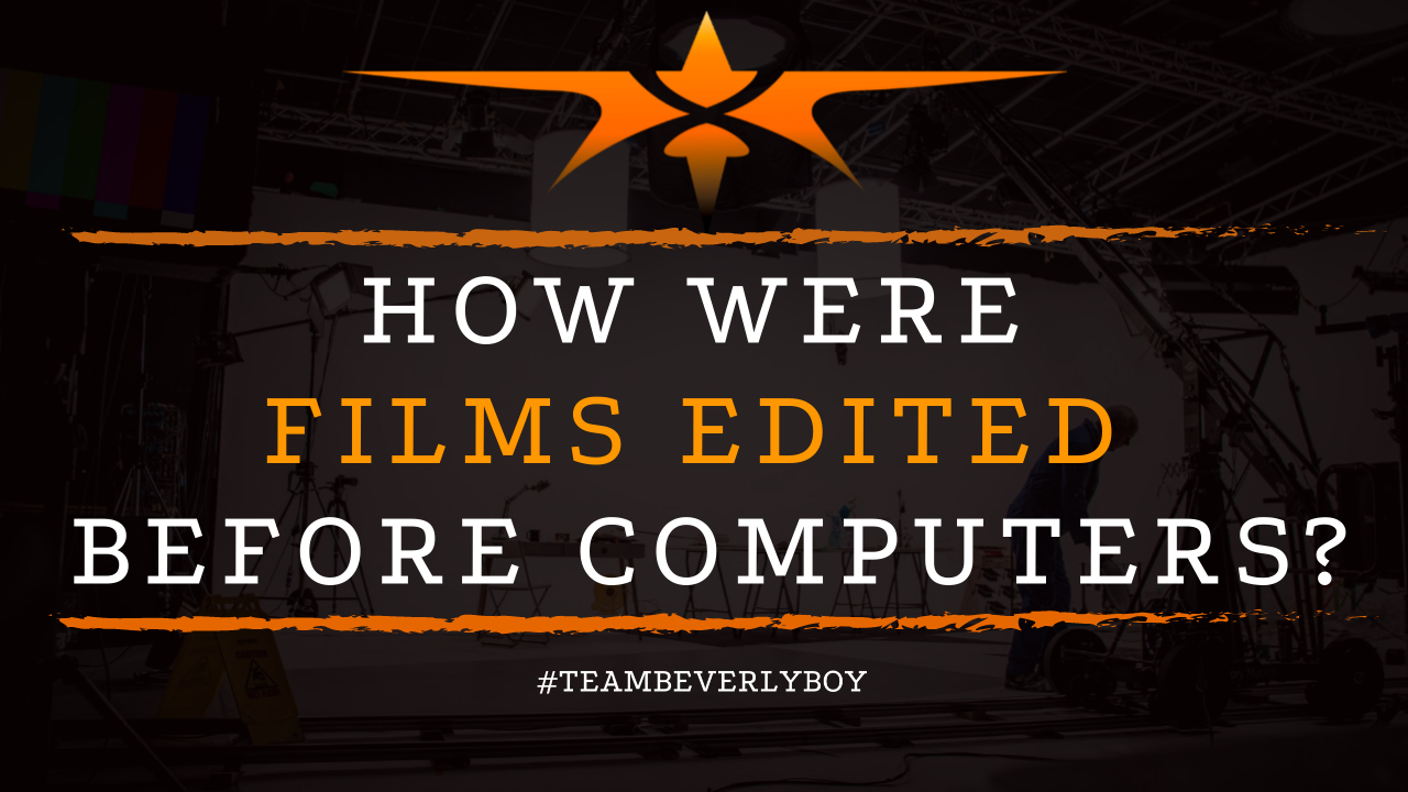 How Were Films Edited Before Computers