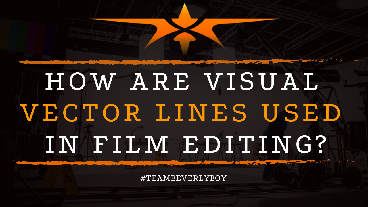 How are Visual Vector Lines Used in Film Editing