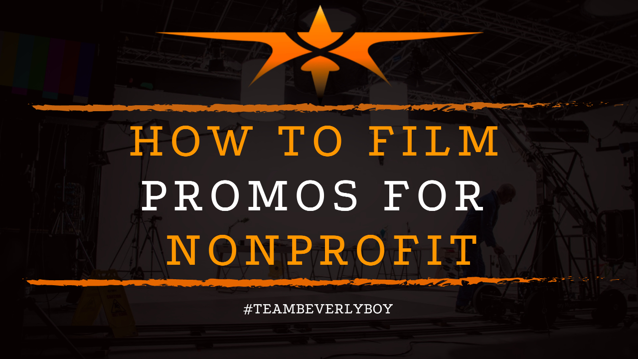 How to Film Promos for Nonprofit