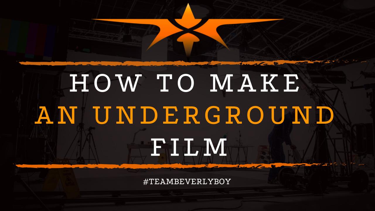How to Make an Underground Film