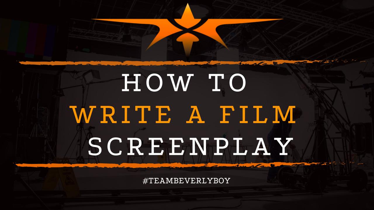 How to Write a Film Screenplay
