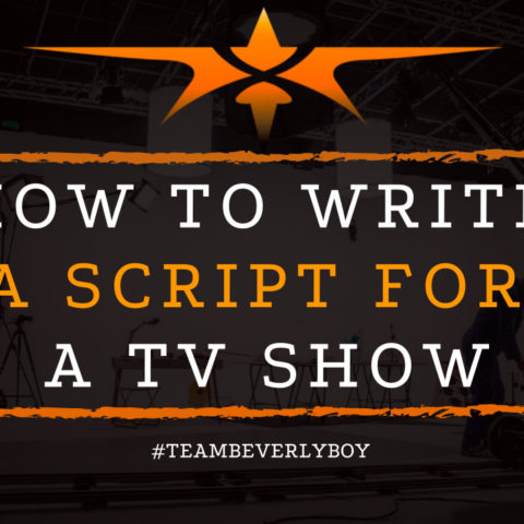 How to Write a Script for a TV Show