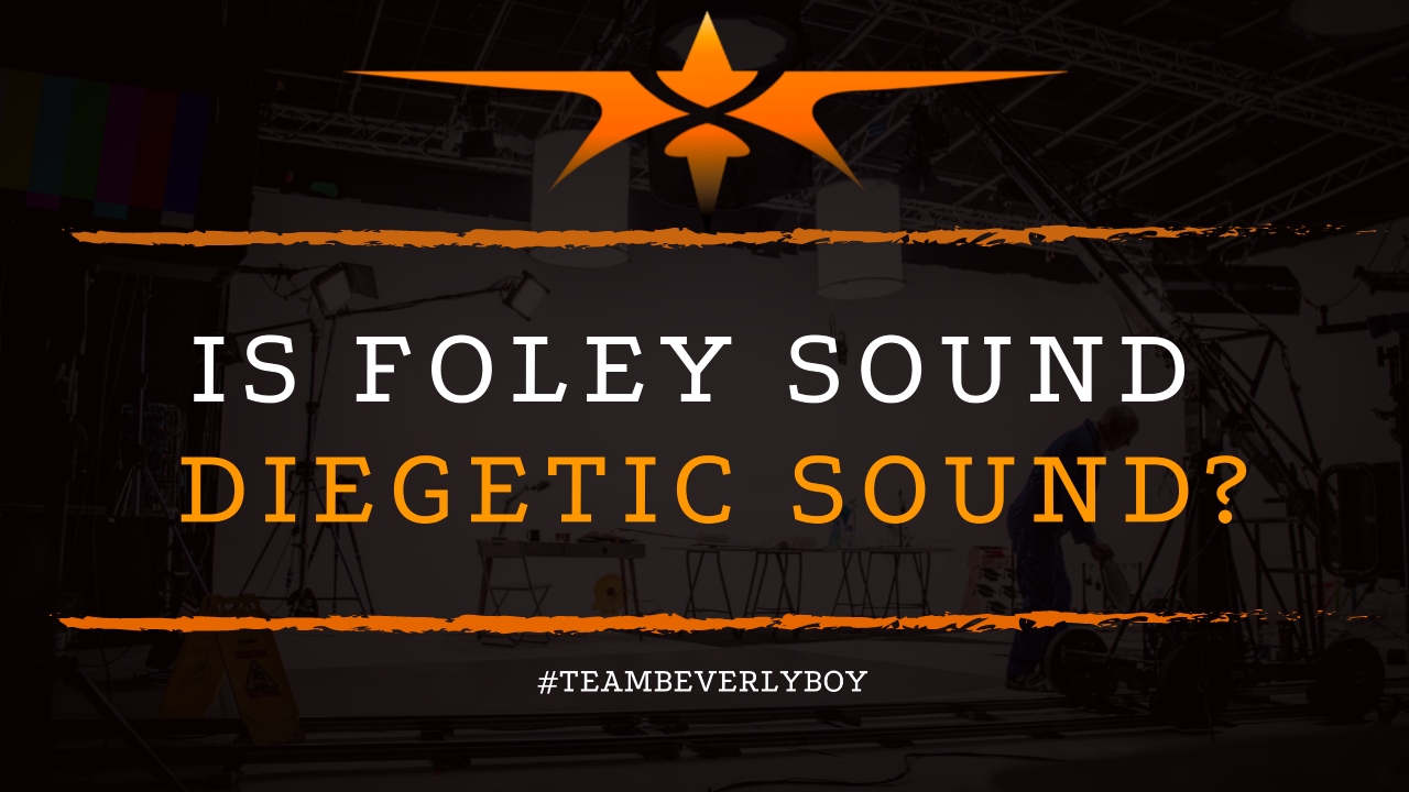 Is Foley Sound Diegetic Sound
