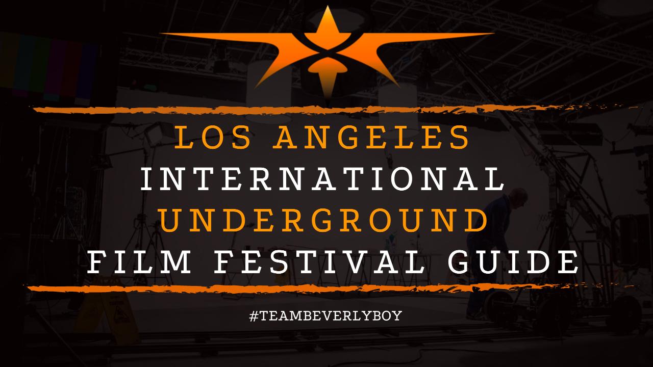 Los Angeles International Underground Film Festival Guide