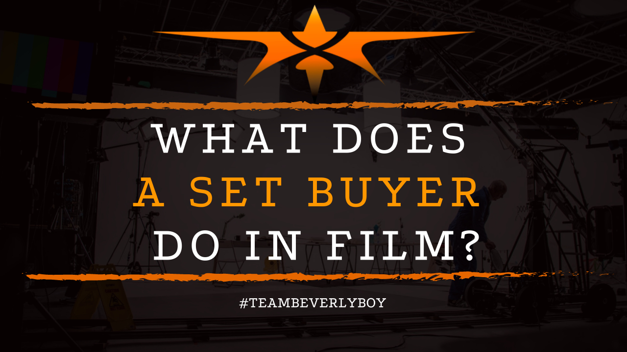 What Does a Set Buyer Do in Film
