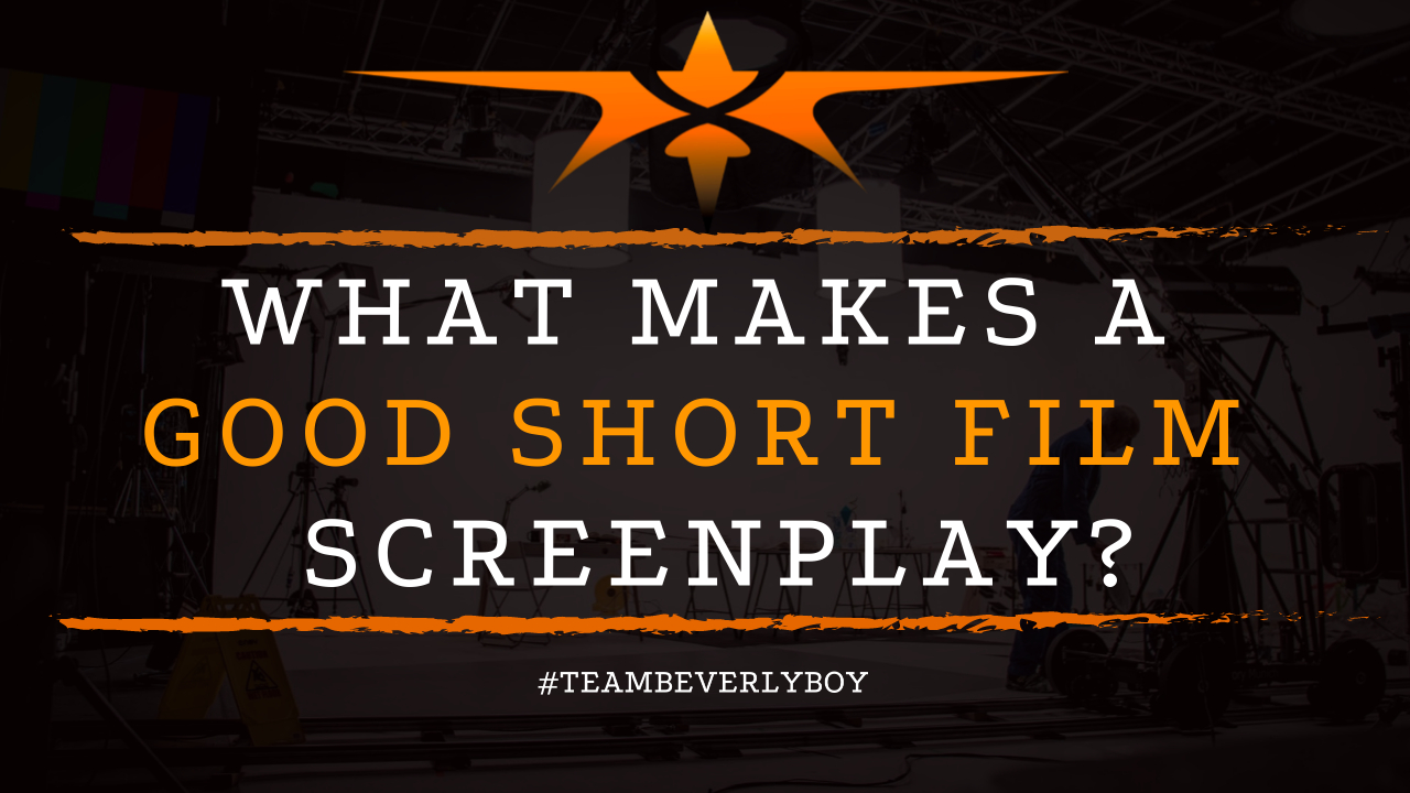 What Makes a Good Short Film Screenplay