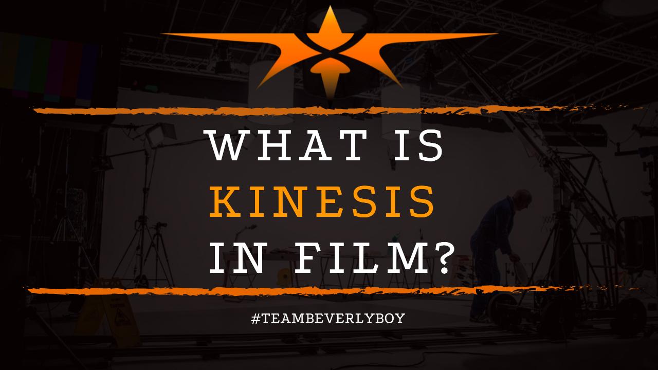 What is Kinesis in Film