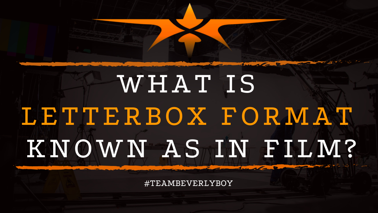 What is Letterbox Format Known as in Film