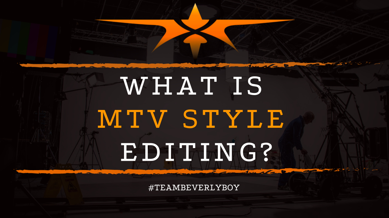 What is MTV Style Editing