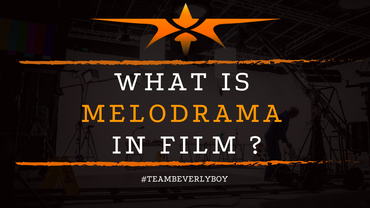 What is Melodrama in Film