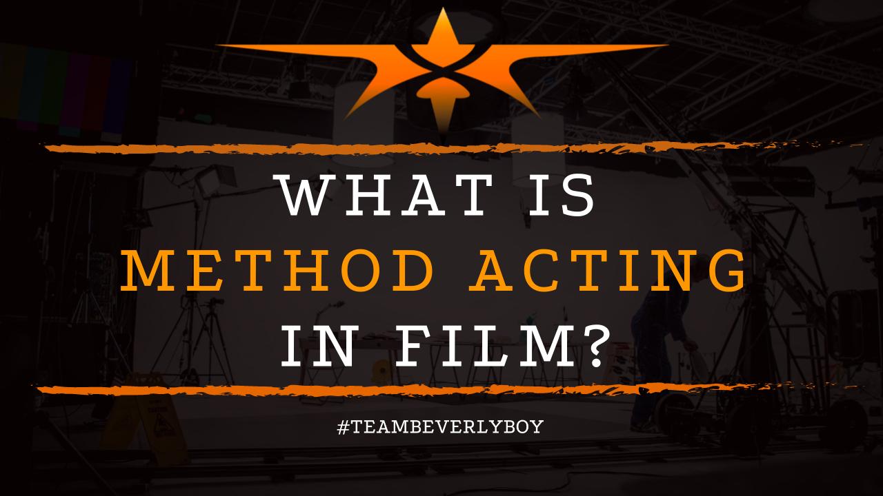 What is Method Acting in Film