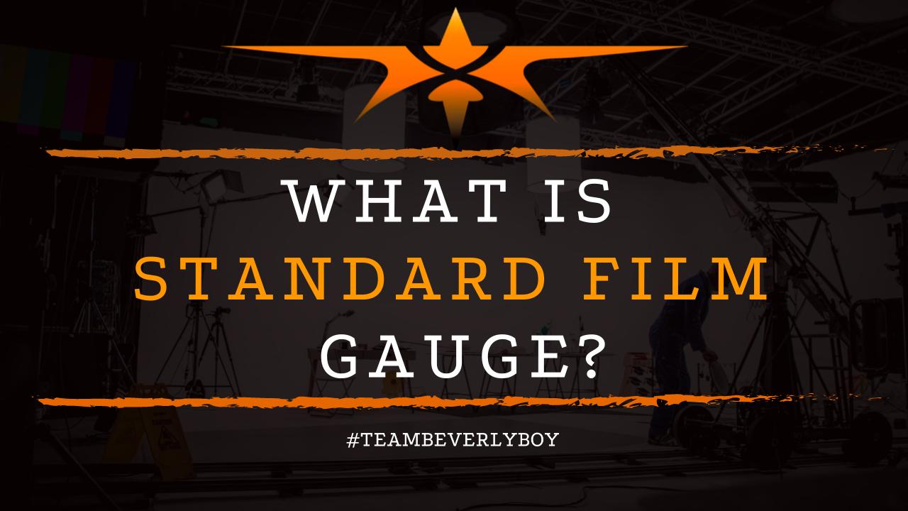 What is Standard Film Gauge